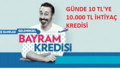 İş Bankası Geleneksel Bayram Kredisi İle Günde 10 TL'ye 10.000 TL Nakit Kredi