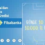Günlük 10 TL Ödeyin Fibabanka 10.000 TL Bayram Kredinizi Hemen Alın