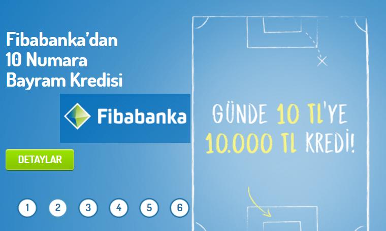Fibabanka ile Günlük 10 TL ve Aylık 300 TL Taksitle 10.000 TL Kredi