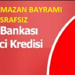 Ramazan Bayramı İçin Günde 5 TL'ye 5.000 TL Masrafsız İhtiyaç Kredisi Ziraat Bankası