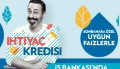 İş Bankasından Sonbahara Özel Hesaplı ve Uygun İhtiyaç Kredisi Kampanyası